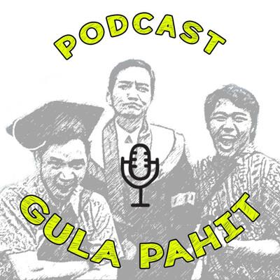PODCAST Gula Pahit