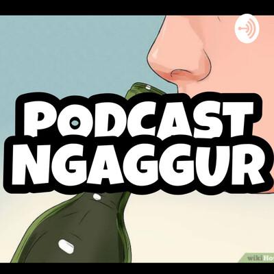 Podcast Ngaggur