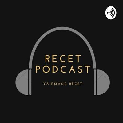 Podcast Recet