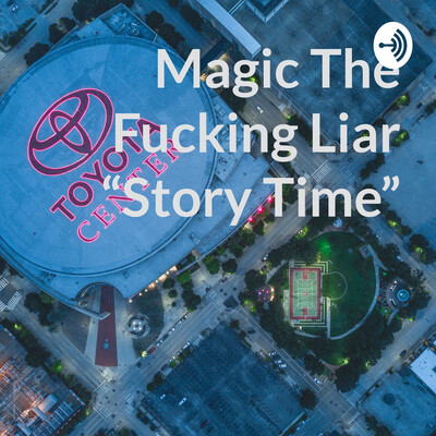 "Magic The Fucking Liar ""Story Time"""