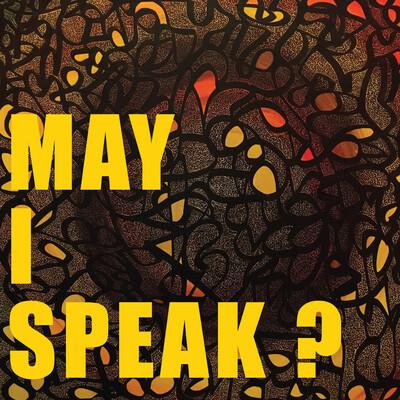 May I Speak?