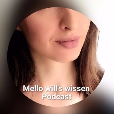 Mello will's wissen