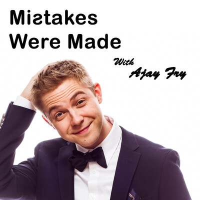 Mistakes Were Made With Ajay Fry