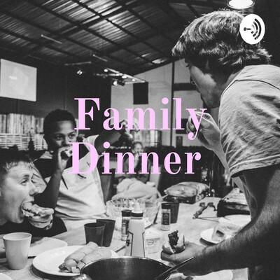My Family Dinner