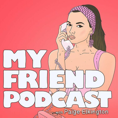 My Friend Podcast with Paige Elkington