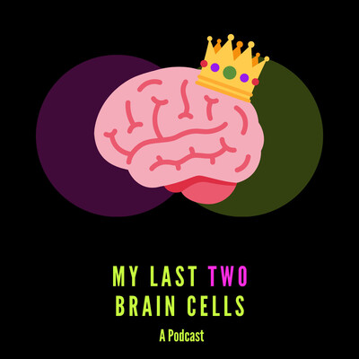 My Last Two Brain Cells
