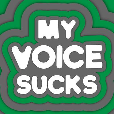 My Voice Sucks