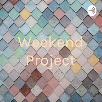 Weekend Project