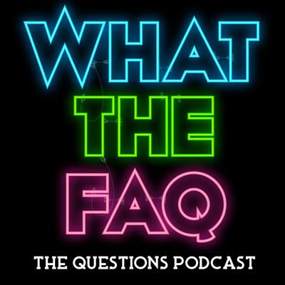 WHAT THE FAQ