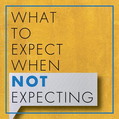 What To Expect When Not Expecting
