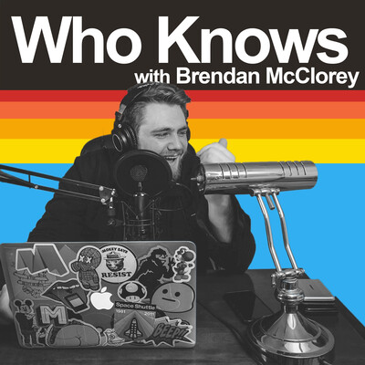 Who Knows with Brendan McClorey