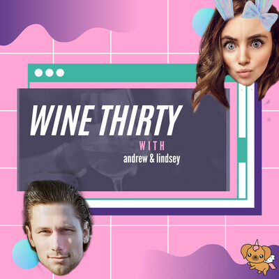 Wine Thirty with Andrew & Lindsey