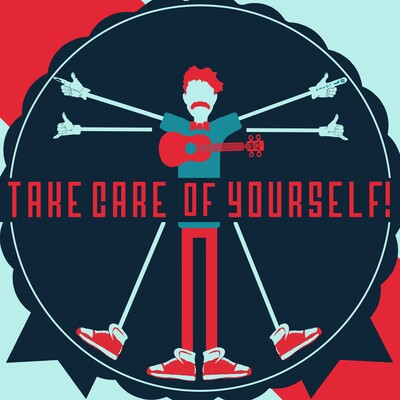 Take Care of Yourself!