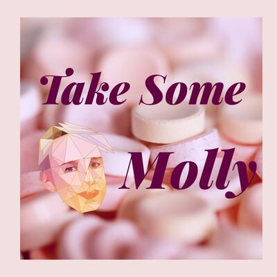 Take Some Molly