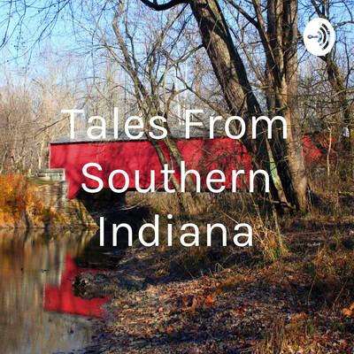 Tales From Southern Indiana