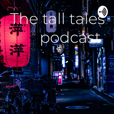 The tall tales podcast