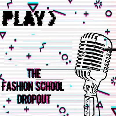 The Fashion School Dropout