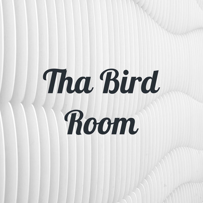 Tha Bird Room