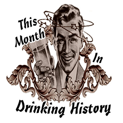 This Month In Drinking History