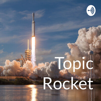 Topic Rocket