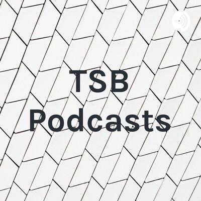 TSB Podcasts