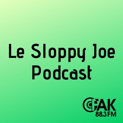 Le Sloppy Joe Podcast