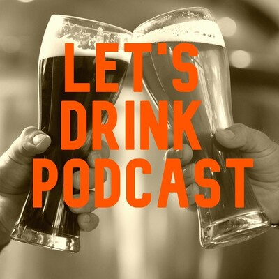 Let's Drink Podcast