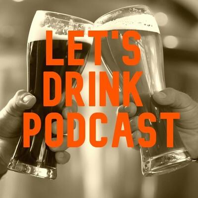 Let's Drink Podcast