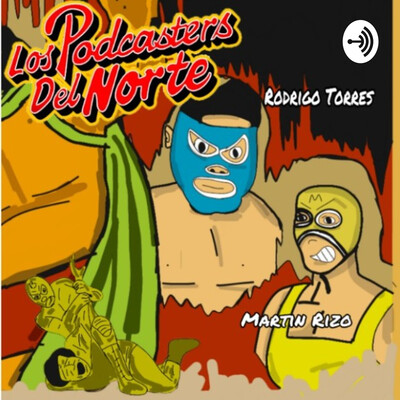 Los Podcasters Del Norte