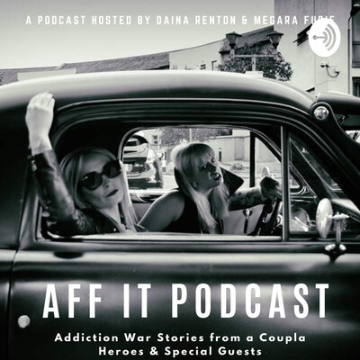 Aff It Podcast - Addiction Recovery