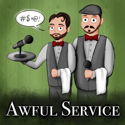 Awful Service Podcast