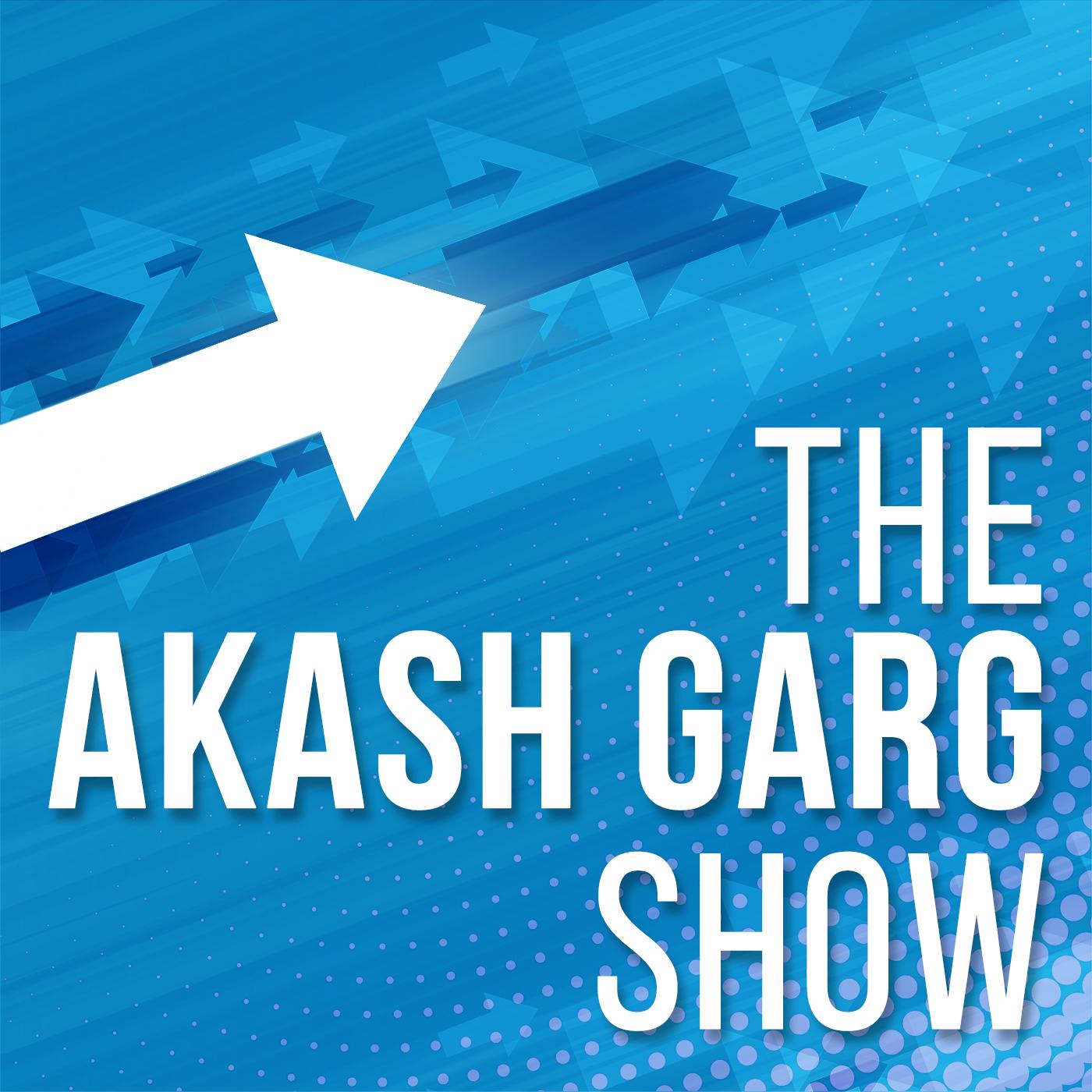 The Akash Garg Show