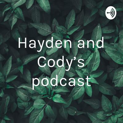 Hayden and Cody's podcast