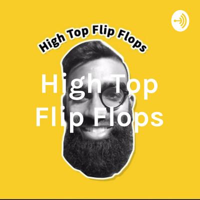 High Top Flip Flops