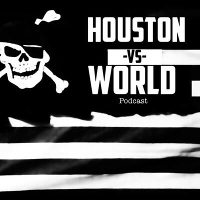 Houston -Vs- World