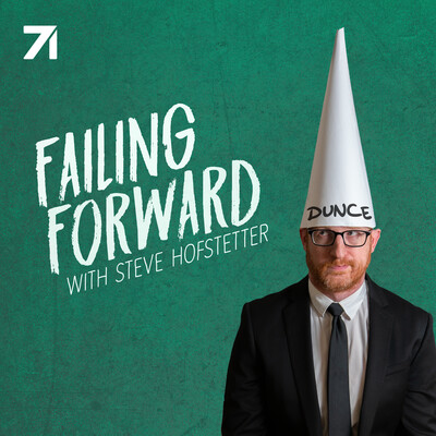 Failing Forward with Steve Hofstetter