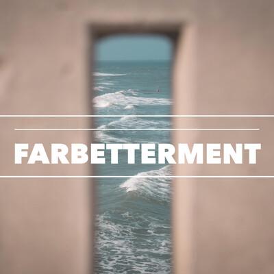 Far Betterment