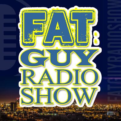 FatGuyRadioShow