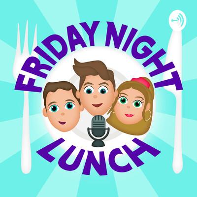Friday Night Lunch