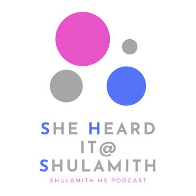 She Heard it @ Shulamith