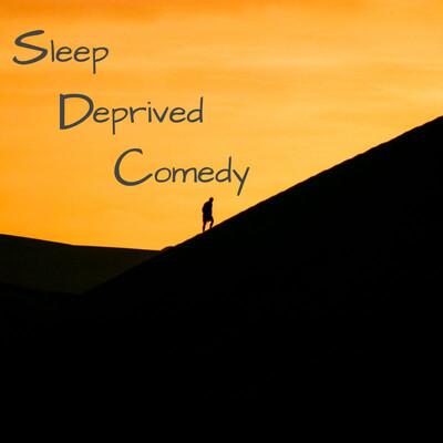 SleepDeprivedComedy