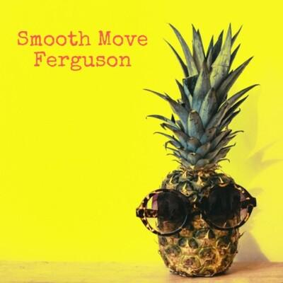 Smooth Move Ferguson