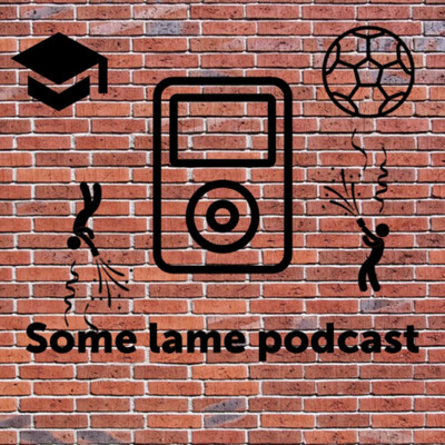 Some Lame Podcast