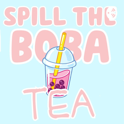 Spill The Boba Tea