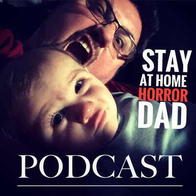 STAY AT HOME HORROR DAD