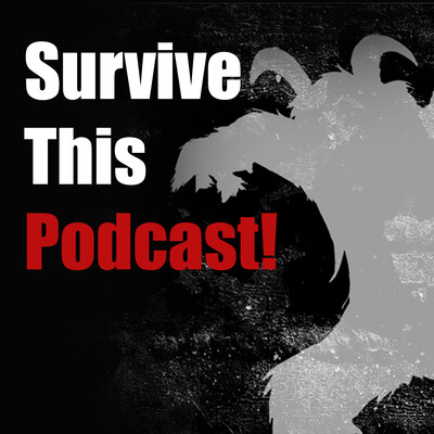 Survive This Podcast!
