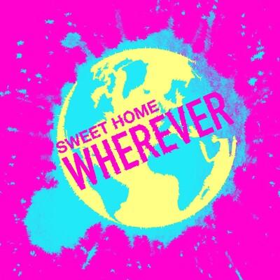 Sweet Home Wherever