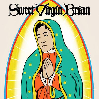 Sweet Virgin Brian