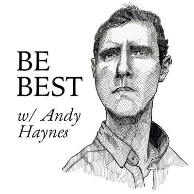 Be Best w/ Andy Haynes