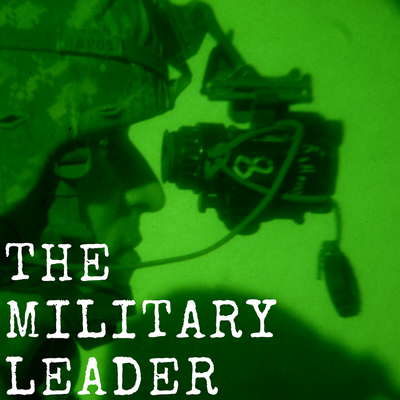The Military Leader Podcast